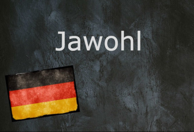 German word of the day: Jawohl