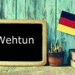 German word of the day: Wehtun