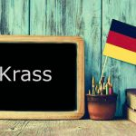German word of the day: Krass
