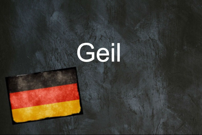German word of the day: Geil