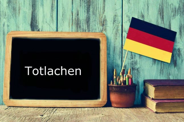 German word of the day: Totlachen
