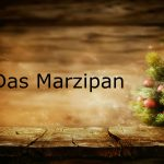 German Advent word of the day: Das Marzipan