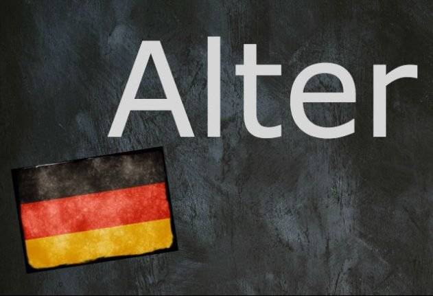 German word of the day: Alter