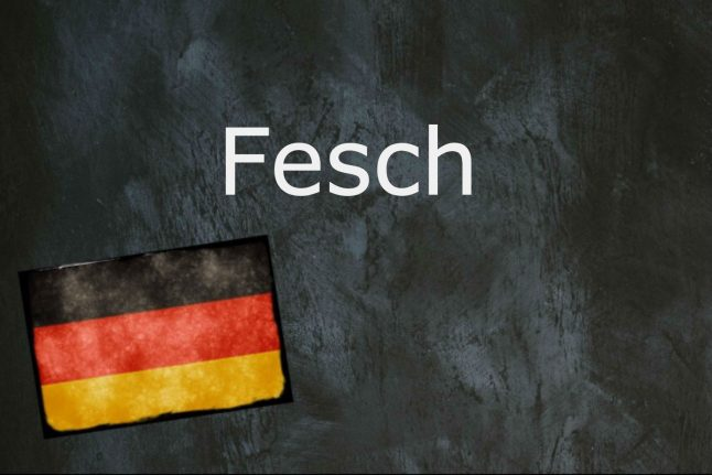 German word of the day: Fesch