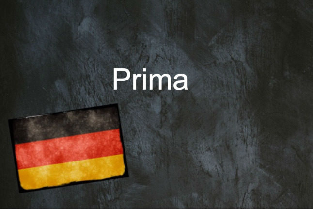 German word of the day: Prima