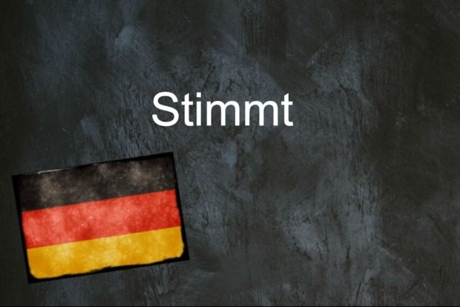 German word of the day: Stimmt